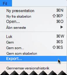 Vælg Eksporter i menuen Filer