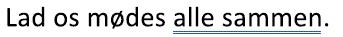 En grammatikfejl markeret med en blå dobbelt understregning