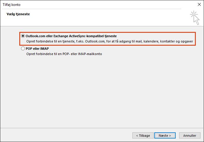Outlook Tilføj Konto Valgservice, Outlook.com eller kompatibel serviceindstilling af Exchange ActiveSync