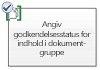Angiv godkendelsesstatus for indhold i dokumentgruppe