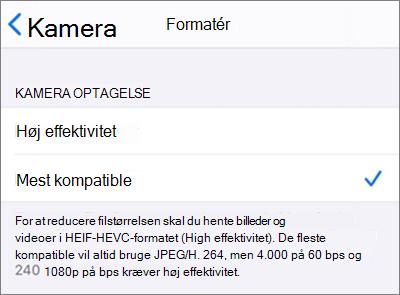 """Indstillinger for formatet for optagelse med iOS-kamera er angivet til """"Mest kompatible"""""""