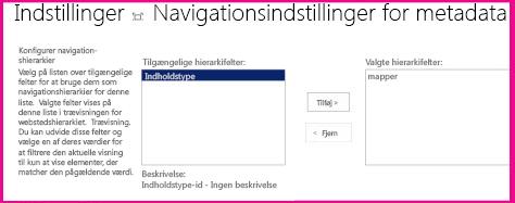 Med indstillinger for metadatanavigation kan du angive de metadatafelter, der kan føjes til et kontrolelement for navigationstræ
