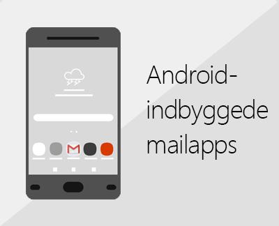 Klik for at konfigurere en af de indbyggede Android-mailapps
