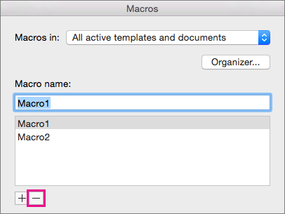 Vælg den makro, du vil slette, og klik derefter på minustegnet under listen.