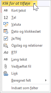 """Tilføj en ny kolonne i tabellen ved at skrive """"Opslag og relationer"""""""