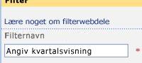 Skriv Angiv kvartal, der skal vises i feltet Filternavn i værktøjsruden.