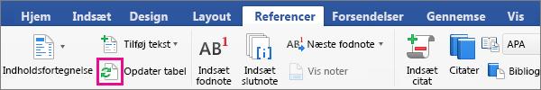 Klik på Opdater tabel på fanen Referencer for at opdatere et dokuments indholdsfortegnelse.