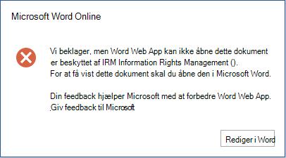 Word Online kan ikke åbne dokumentet, fordi det er beskyttet af IRM (Information Rights Management). Du skal åbne dokumentet i Microsoft Word, for at kunne se det.