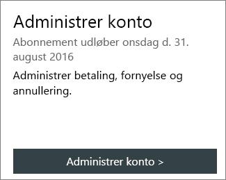 Du kan se hvornår abonnementet udløber i sektionen Administrer konto på siden Min Office-konto.