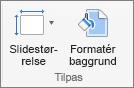 Skærmbilledet viser gruppen Tilpas med indstillingerne til Slidestørrelse og Baggrundsformatering.