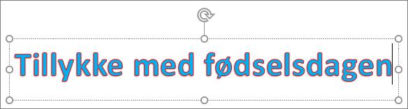 WordArt med tekstfyld og konturfarve