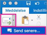 Klik på pilen ud for knappen Send for at udsætte afsendelsen af din mail