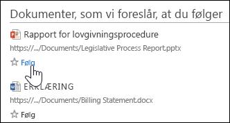 Vælg Følg under et foreslået dokument for at føje det til listen over dokumenter, du følger, i Office 365.
