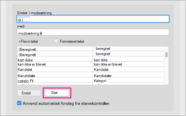 Vælg et element på autokorrekturlisten, og klik derefter på Slet for at fjerne det.