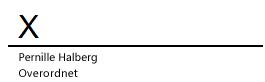 En signaturlinje i Word med et X, der angiver, hvor der skal skrives under