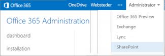 Et skærmbillede af rullemenuen Administrator som den vises i Office 365 Administration