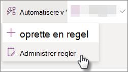Skærmbillede af redigering af en regel for en liste ved at vælge Automatiser og derefter Administrer regler