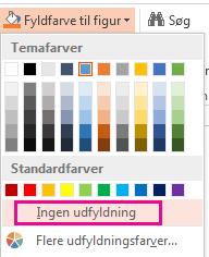 Vælg Ingen udfyldning i menuen fyldfarve til figur.