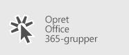 Opret Office 365-grupper