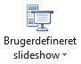 Knappen brugerdefineret slide show.