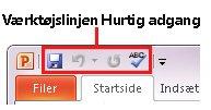 Værktøjslinjen Hurtig adgang i PowerPoint 2010