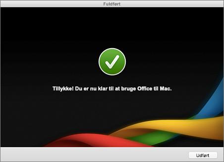Skærmbillede af fuldførelsesskærmen: Tillykke! Du er nu klar til at bruge Office til Mac.