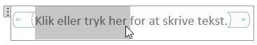 Redigere til pladsholdertekst i et indholdskontrolelement af typen almindelig tekst