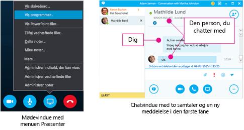 Chatvindue med to samtaler og mødevindue med menuen Præsenter