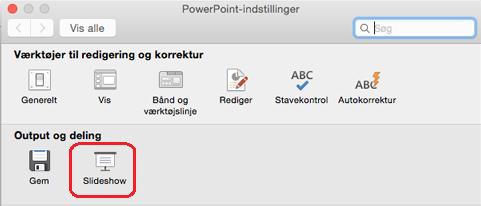 I dialogboksen PowerPoint-indstillinger skal du under Output og deling, skal du klikke på Slideshow.