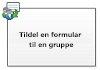 Tildel en formular til en gruppe