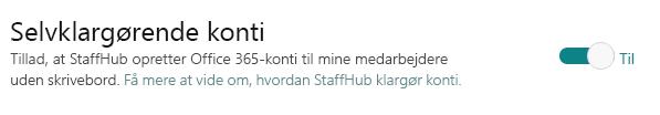 Til/fra-knappen til selvklargøringskonti, hvilket gør det muligt for StaffHub at oprette Office 365-konti