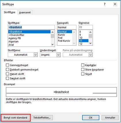 Angiv indstillingerne for en skrifttype, og klik derefter på Angiv som Standard, for at gøre dem til standard