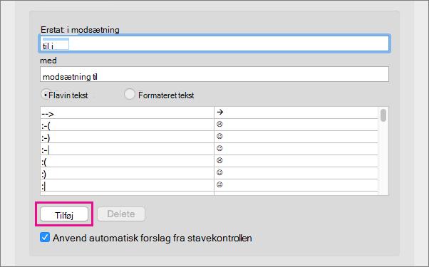 Klik på Tilføj for at føje tekst i felterne Erstat og Med til autokorrekturlisten.