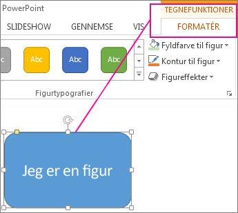 Når en figur er markeret, vises Tegnefunktioner