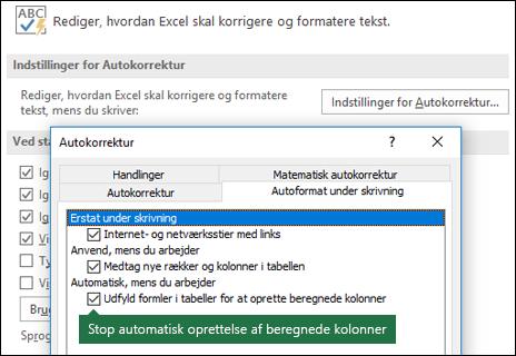 """Slå beregnede kolonner fra fil > Indstillinger > korrekturværktøjer > Indstillinger for Autokorrektur > markeret """"Udfyld formler i tabeller for at oprette beregnede kolonner""""."""