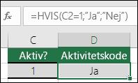 """Celle D2 indeholder formlen =HVIS(C2=1,""""JA"""",""""NEJ"""")"""