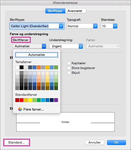I feltet Skrifttype, er Skriftfarve og Standardindstillingerne fremhævet.