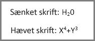 Eksempler på formatering med hævet og sænket skrift