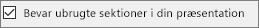 """Viser afkrydsningsfeltet ud for """"Bevar ubrugte sektioner"""" markeret."""
