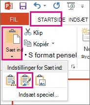 Vælg ikonet Bevar kildeformatering i menuen Sæt ind.