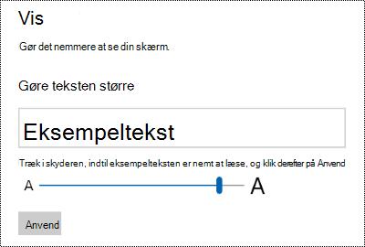 Windows Indstillinger for Øget tilgængelighed, der viser skyderen Gør tekst større på fanen Vis.
