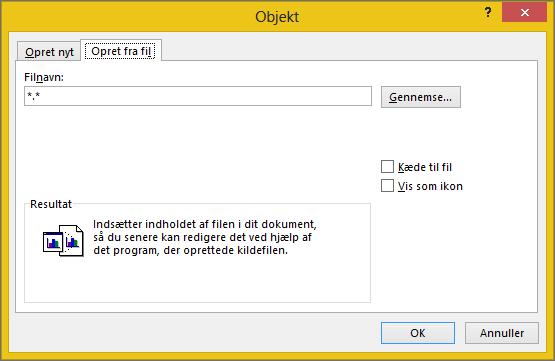 Oprette fra fanen filer i dialogboksen objekt