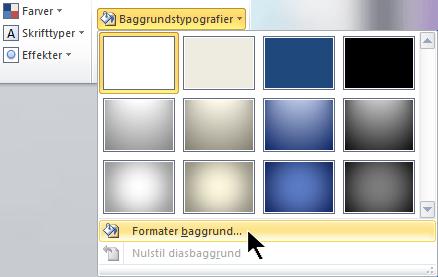 Vælg Baggrundstypografier yderst til højre på fanen Design, og vælg derefter Formatér baggrund
