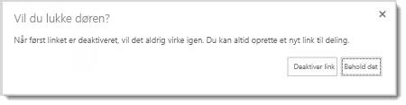 Dialogboks, hvor du bliver spurgt, om du vil deaktivere et gæstelink til et delt dokument, så linket ikke længere virker.