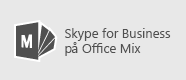Skype for Business til Mix