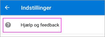 Vælg Hjælp og feedback