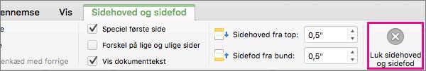 Klik på Luk sidehoved og sidefod for at afslutte redigeringen af sidehovedet eller sidefoden i dit dokument.