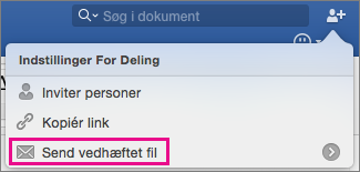 Hvis du vil sende dokumentet som en vedhæftet fil i en mail, skal du klikke på Send vedhæftet fil.