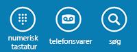 Brug ikonerne nederst på skærmen for at vise det numeriske tastatur, aflytte telefonsvarer eller søge efter kontakter