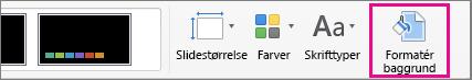 Formater baggrund på fanen Design